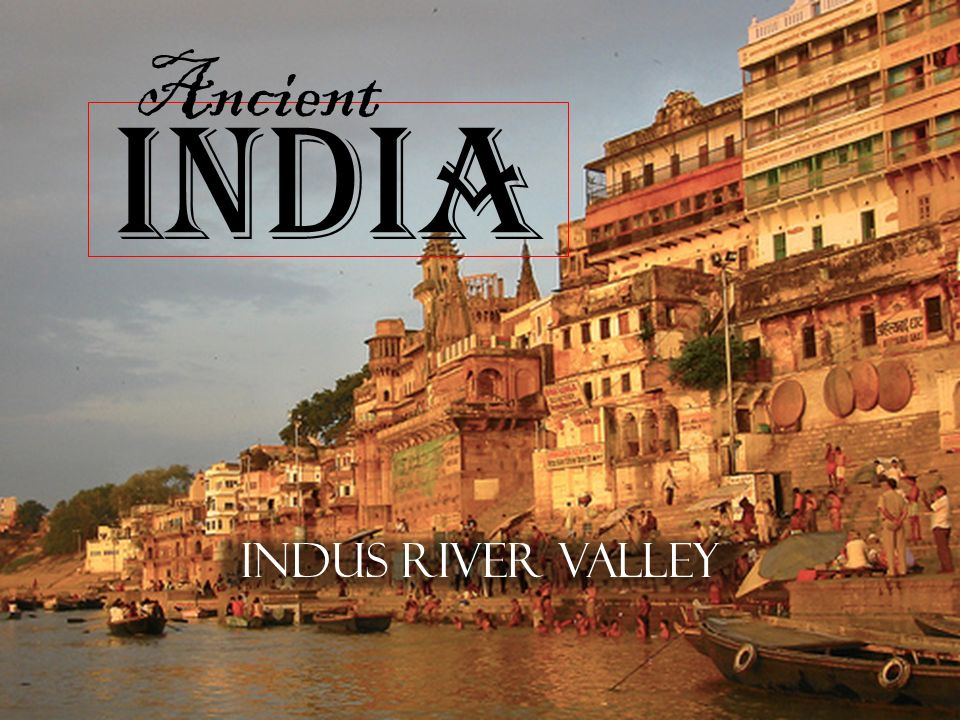 Ancient India and more